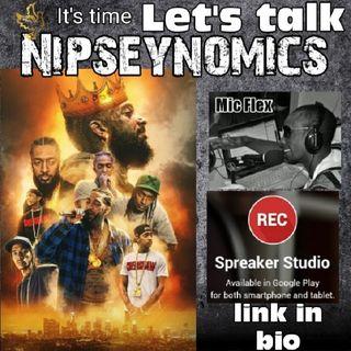 """Mic Flex Talks #Nipseynomics """" Nipsey Hussle Hussle's"""""""
