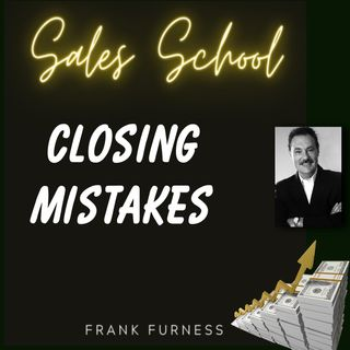Closing Mistakes