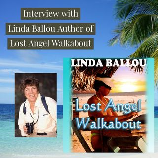 Interview with Linda Ballou Author of Lost Angel Walkabout