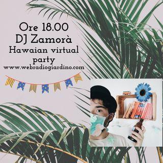 Hawaian Virtual Party con Dj Zamorà dal Miranda - Spritzamo pt1