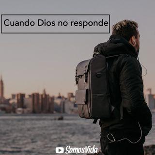 Cuando Dios no responde