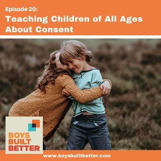 BBB 020: Teaching Children of All Ages About Consent