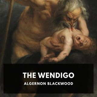 The Wendigo by Algernon Blackwood – Part 1 – Chapters 1 – 3 – Read by Amy Gramour