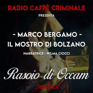 Marco Bergamo, il mostro di Bolzano
