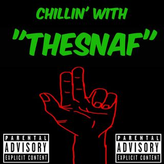 friday chillz with THESNAF