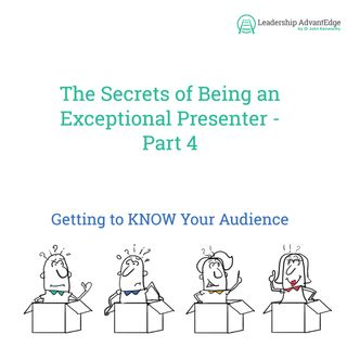 LA 068: The Secrets of Being an Exceptional Presenter Part 4 - Getting to Know Your Audience