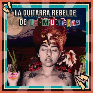 5-La guitarra rebelde de La Muchacha