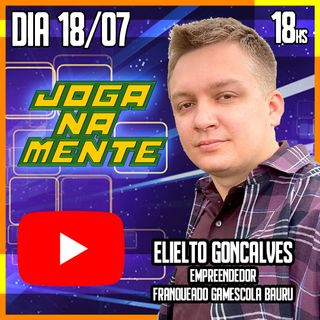 Elielto Gonçalves - Franqueado GAMEscola Bauru - Joga Na Mente