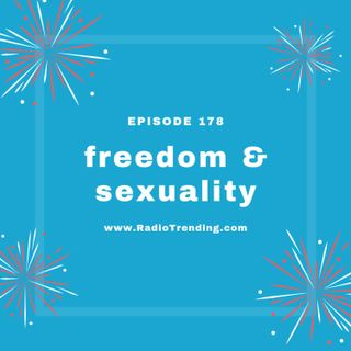 178: Freedom & Sexuality