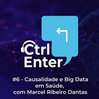CTRL ENTER #10 | Causalidade e Big Data em Saúde, com Marcel Ribeiro Dantas