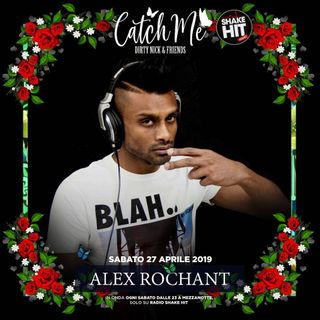 Catch Me Radioshow #019 - Alex Roschant (Guest Mix)
