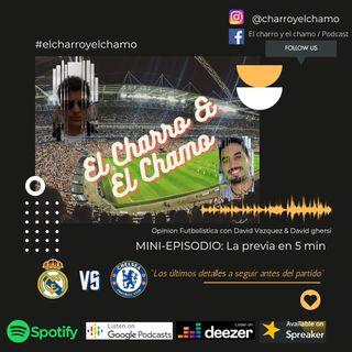 La previa en 5 minutos- Real Madrid VS Chelsea