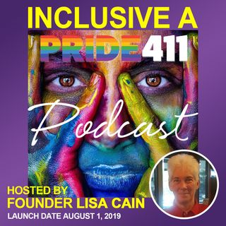 INCLUSIVE  a Pride411 Podcast