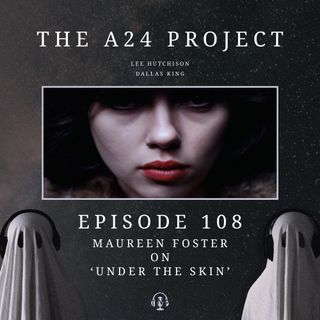 108 - Maureen Foster on Under The Skin