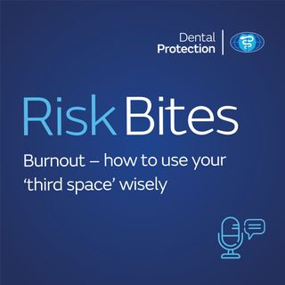 RiskBites: Burnout - using your third space wisely
