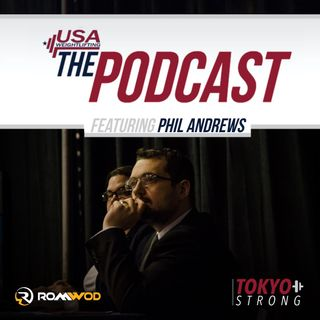 Tokyo Strong & Medal Hopes w/Phil Andrews