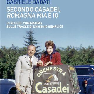 """Gabriele Dadati """"Secondo Casadei, Romagna mia e io"""""""