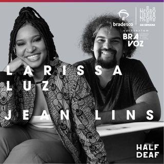 NEGRO DA SEMANA - Bradesco BRAVOZ #03 - Larissa Luz e Jean Lins
