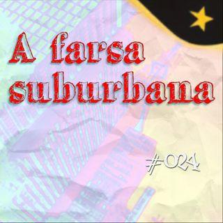 A farsa suburbana (#024)