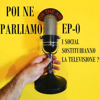 EP- 0 : Social e Televisione.