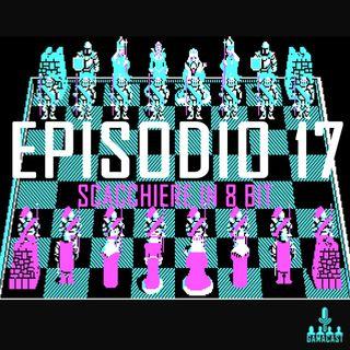 Episodio 17 - Scacchiere in 8 bit