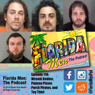 119 - Wreath Robber, Pajama P!$$er, Porch Pirates, and Toy Thief