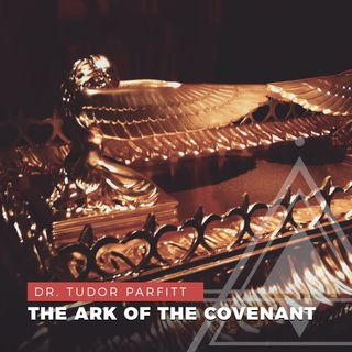 S01E07 - Dr. Tudor Parfitt // The Ark of the Covenant and the Lost Tribes of Israel