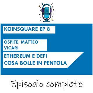 Ethereum e Defi, cosa bolle in pentola ft Matteo Vicari - EP 8 SEASON 2020