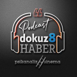 dokuz8HABER Psikanaliz ve Sinema #PodCast - Bölüm 2