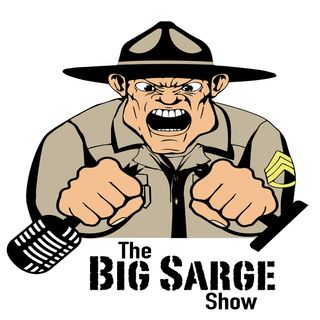 The Big Sarge Show EP 557 (Moving Forward to the next level)