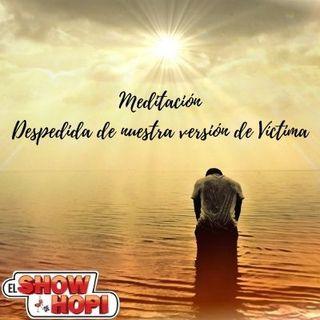 Meditacion: Despedida De Tu Versión De Víctima