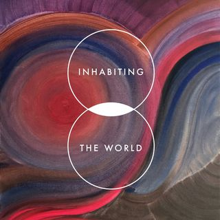 Inhabiting the World with Courage