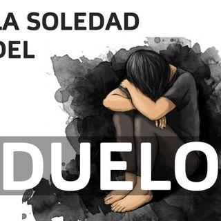 LA SOLEDAD DEL DUELO Y LA PERDIDA