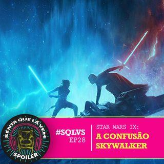 #SQLVS 28 - STAR WARS: A Confusão Skywalker