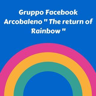 "Radio Arca......vi invita su "" Arcobaleno-the return of rainbow"""