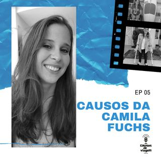 Ep 05 - Causos do Camila Fuchs
