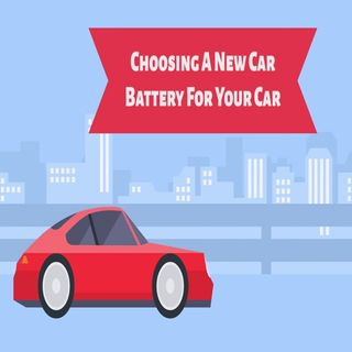 Choosing A New Car Battery For Your Car