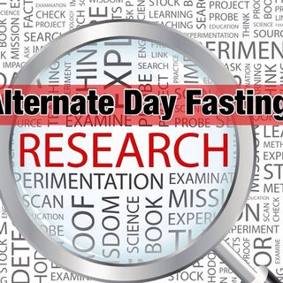 182 - Alternate Day Fasting Scientifically Superior