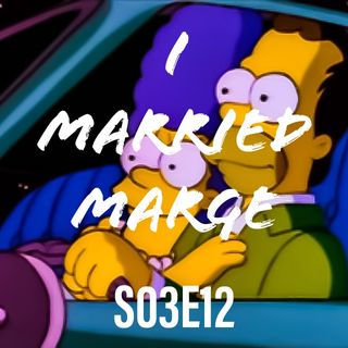 12) S03E12 (I Married Marge)