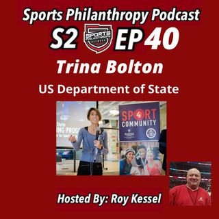 S2:EP40--Trina Bolton, Sports Diplomacy, US State Department