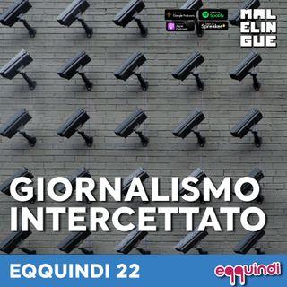 Eqquindi #22 - Giornalismo intercettato