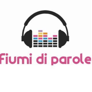 Fiumi di parole - P22 - intervista a Gessica Notaro e Carlo De Angelis