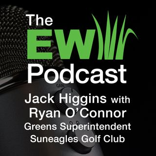 EW Podcast - Jack Higgins with Ryan O'Connor