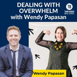Dealing with Overwhelm | Wendy Papasan