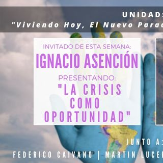 UNIDAD:  Entrevista Ignacio Asencion -La crisis como oportunidad