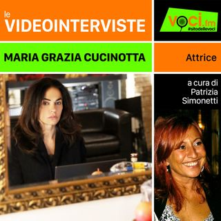 MARIA GRAZIA CUCINOTTA su VOCI.fm - clicca PLAY e ascolta l'intervista