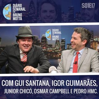 DS_S01E17 - 27 de Novembro - COM GUI SANTANA, JÚNIOR CHICÓ E IGOR GUIMARÃES