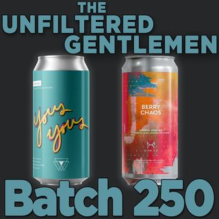 Batch250: Moksa Brewing Berry Chaos, Vennture Brew Co Yous Two & Neck Nosh
