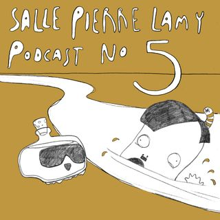 005 The Salle Pierre Lamy Podcast episode