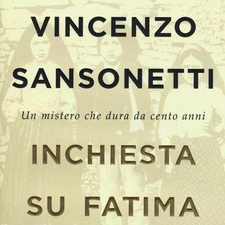 """Vincenzo Sansonetti """"Inchiesta su Fatima"""""""